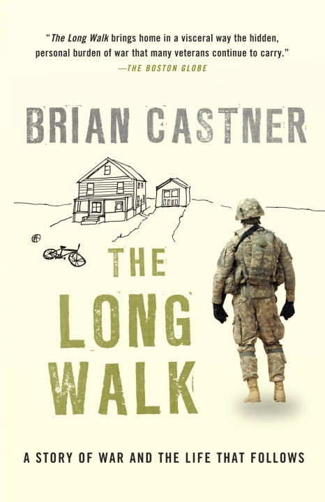 Brian Castner The Long Walk A Story Of War And The Life That Follows