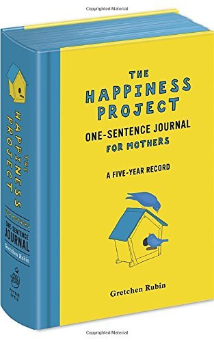Gretchen Rubin The Happiness Project One Sentence Journal For Mot A Five Year Record