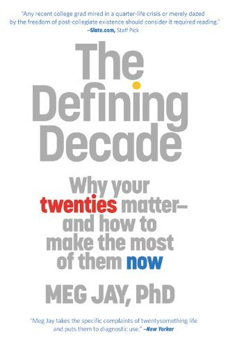 Meg Jay The Defining Decade Why Your Twenties Matter And How To Make The Most