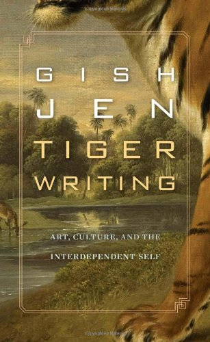 Gish Jen Tiger Writing Art Culture And The Interdependent Self
