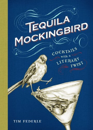 Tim Federle Tequila Mockingbird Cocktails With A Literary Twist