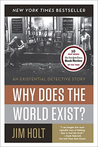 Jim Holt Why Does The World Exist? An Existential Detective Story