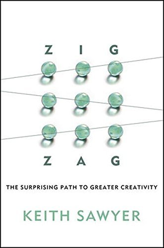 Keith Sawyer Zig Zag The Surprising Path To Greater Creativity
