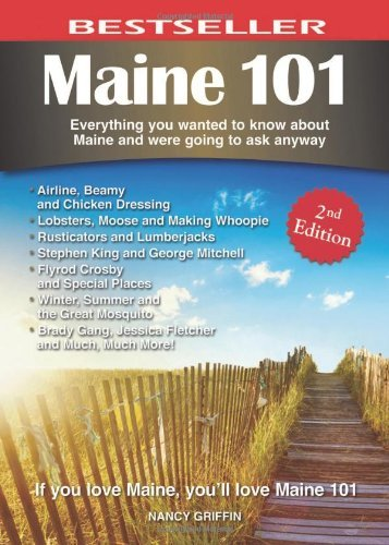 Nancy Griffin Maine 101 Everything You Wanted To Know About Maine And Wer 0002 Edition;second Edition