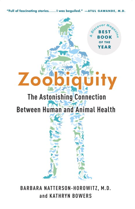Barbara Natterson Horowitz Zoobiquity The Astonishing Connection Between Human And Anim