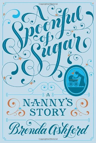 Brenda Ashford A Spoonful Of Sugar A Nanny's Story New