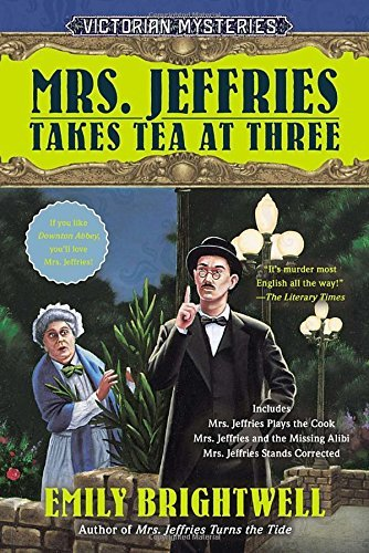 Emily Brightwell Mrs. Jeffries Takes Tea At Three A Victorian Mystery
