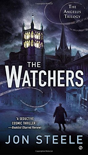 Jon Steele The Watchers The Angelus Trilogy
