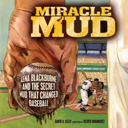 David A. Kelly Miracle Mud Lena Blackburne And The Secret Mud That Changed B