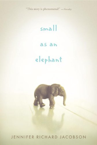 Jennifer Richard Jacobson Small As An Elephant