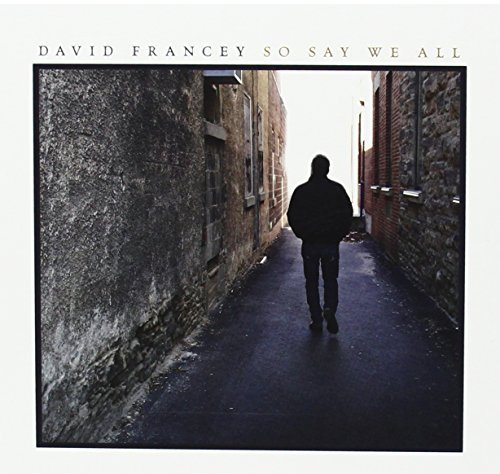David Francey So Say We All