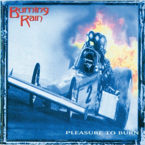 Burning Rain Pleasure To Burn