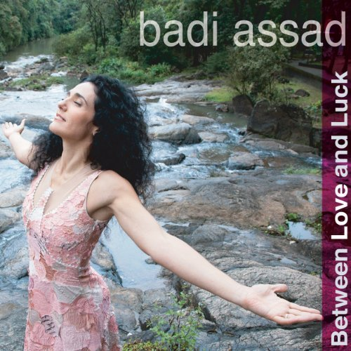 Badi Assad Between Love & Luck