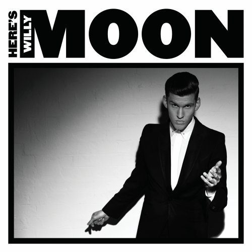 Willy Moon Here's Willy Moon