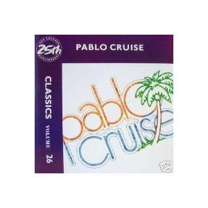 Pablo Cruise 25th Anniversary
