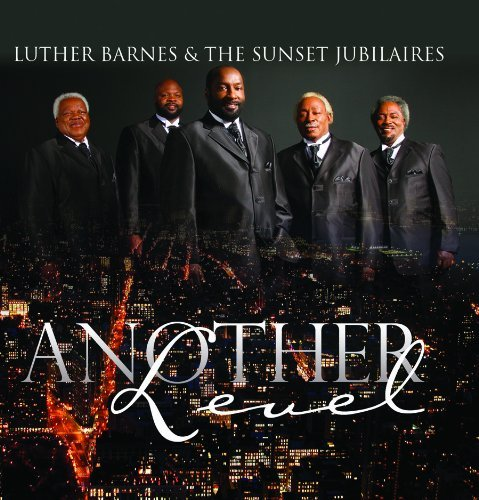 Luther & The Sunset Jub Barnes Another Level