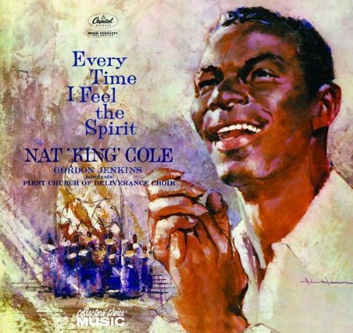 Nat King Cole Every Time I Feel The Spirit