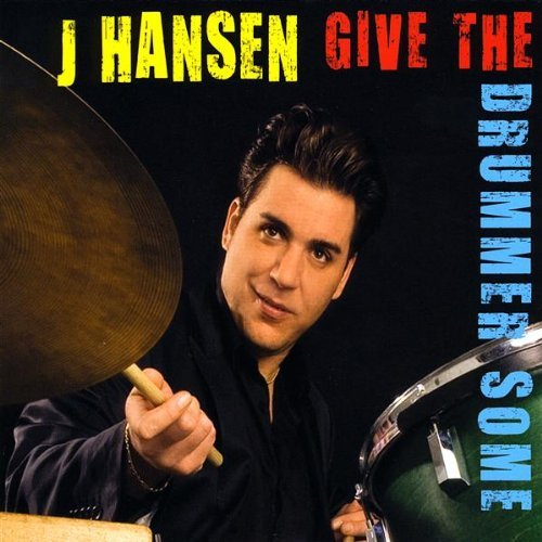 J. Hansen Give The Drummer Some