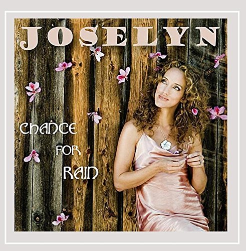 Joselyn Chance For Rain