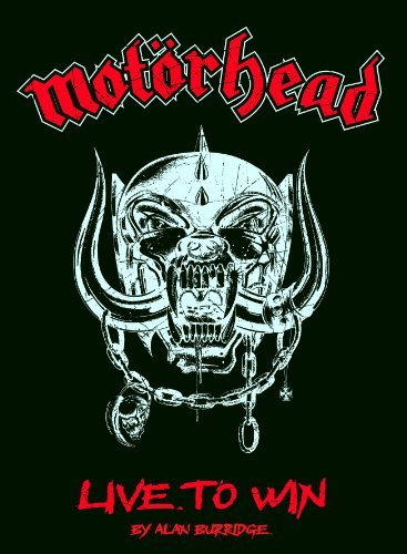 Burridge Alan Motorhead Live. To Win Book