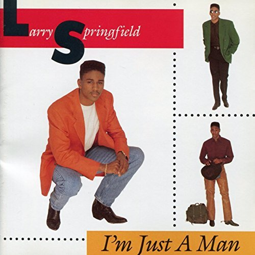 Larry Springfield I'm Just A Man