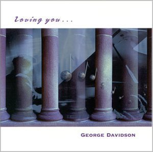 George Davidson Loving You