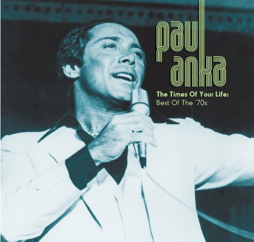 Paul Anka Times Of Your Life The Best O