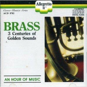 Brass 3 Centuries Of Golden Sounds Brass 3 Centuries Of Golden Sounds