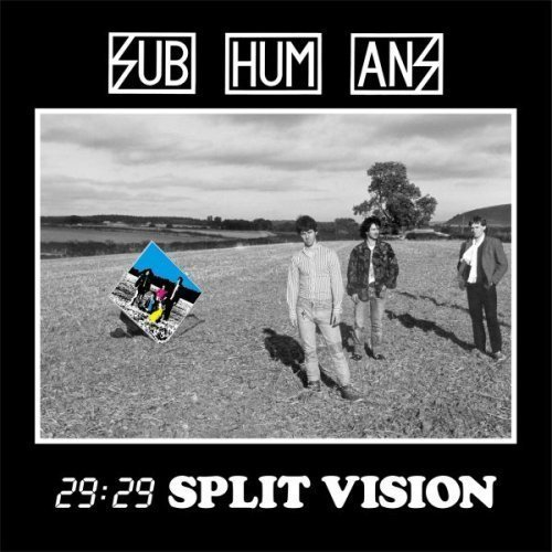 Subhumans 29 29 Split Vision