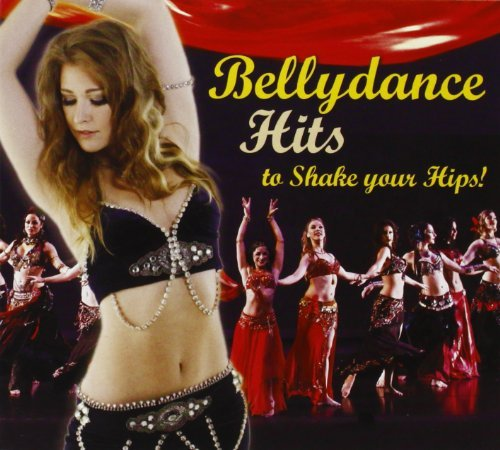 Bellydance Hits To Shake Your Bellydance Hits To Shake Your