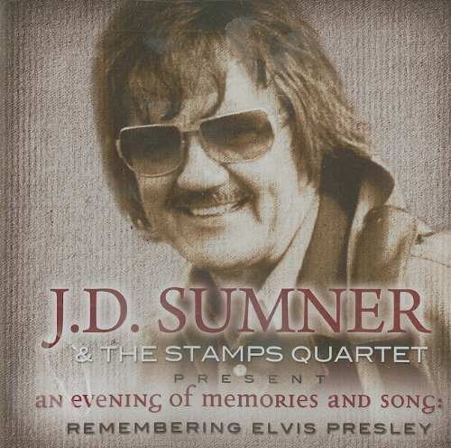 J D Sumner & The Stamps An Evening Of Memories And Song Remembering Elvis Presley