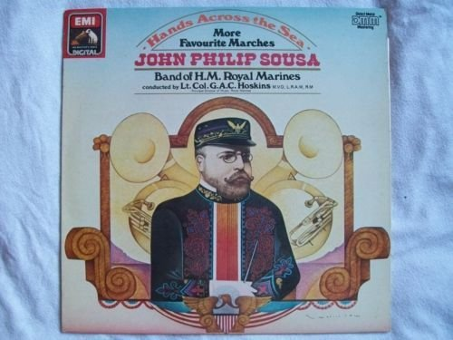 John Philip Sousa Hands Across The Sea Vol. 2