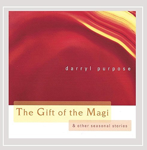 Darryl Purpose Gift Of The Magi (and Other Seasonal Stories)