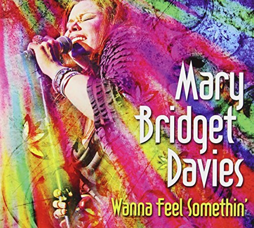 Mary Bridget Davies Group Wanna Feel Somethin'