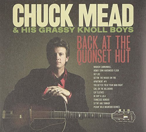 Chuck Mead Back At The Quonset Hut Incl. DVD