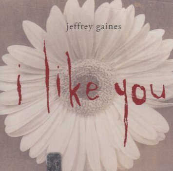 Jeffrey Gaines I Like You