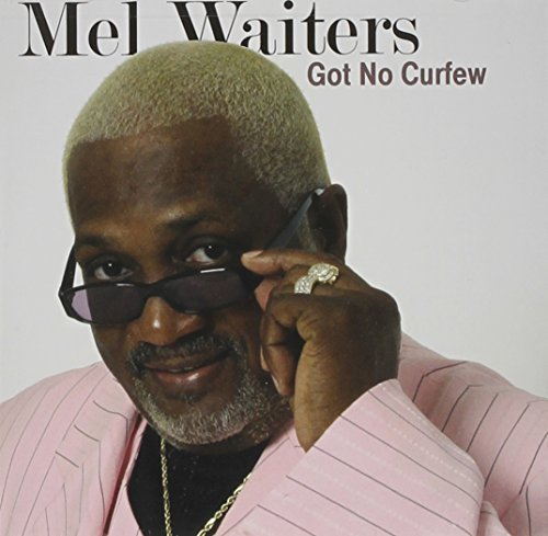 Mel Waiters Got No Curfew