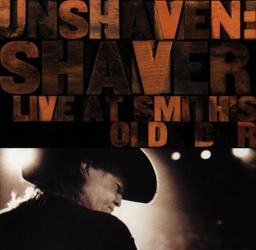Shaver Billy Joe Unshaven Live