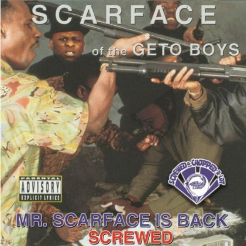Scarface Mr. Scarface Is Back Chopped & Explicit Version Screwed Version