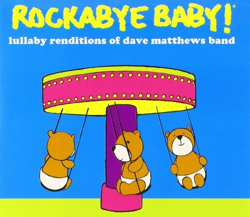 Rockabye Baby! Lullaby Renditions Of Dave Mat Children Version