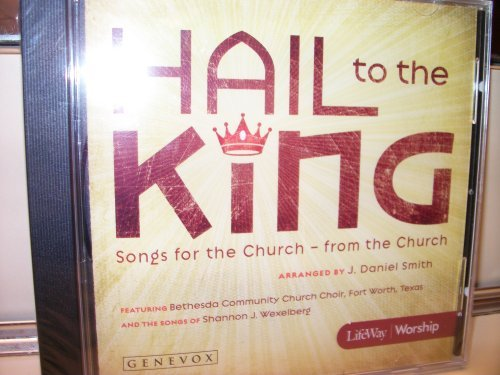 Bethesda Community Church Choir Hail To The King (featuring Bethesda Community Chu