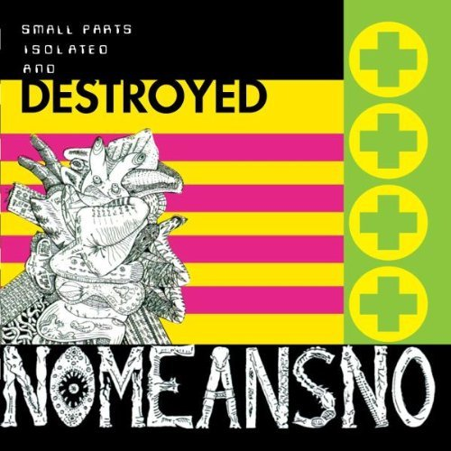Nomeansno Small Parts Isolated & Destroy