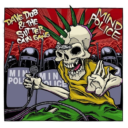 Dave Dub & The Sutter Cain Gan Mind Police