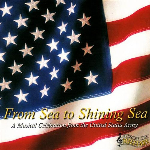 From Sea To Shining Sea A Musical Celebration Of