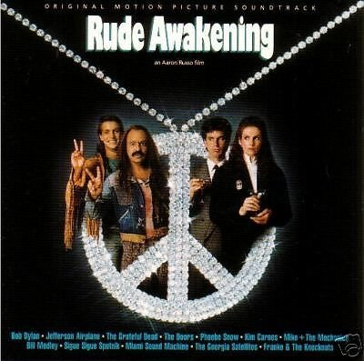 Bob Dylan The Grateful Dead The Doors The Jefferso Rude Awakening (soundtrack)