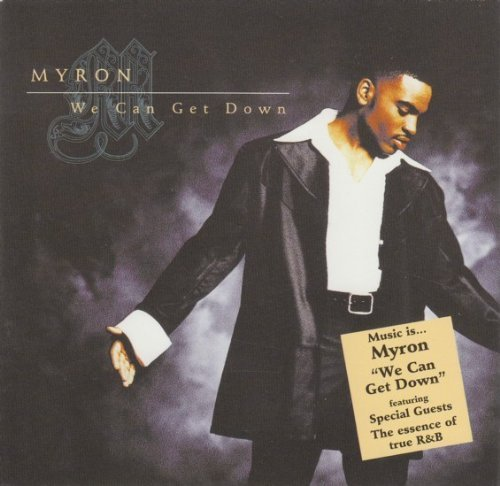 Myron We Can Get Down