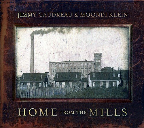 Gaudreau Jimmy & Klein Moondi Home From The Mills