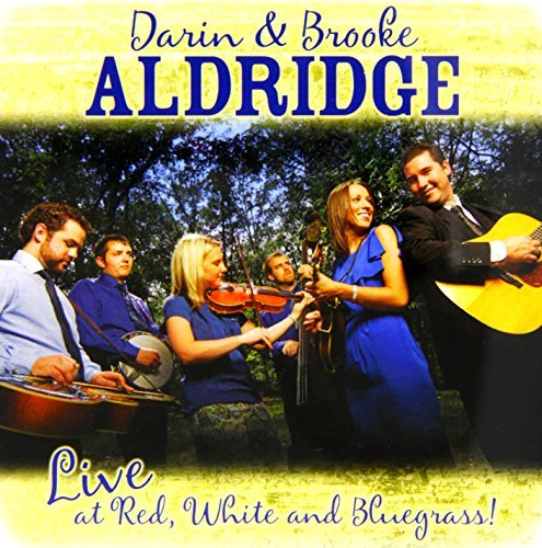 Darin & Brooke Aldridge Live At Redwhite & Bluegrass