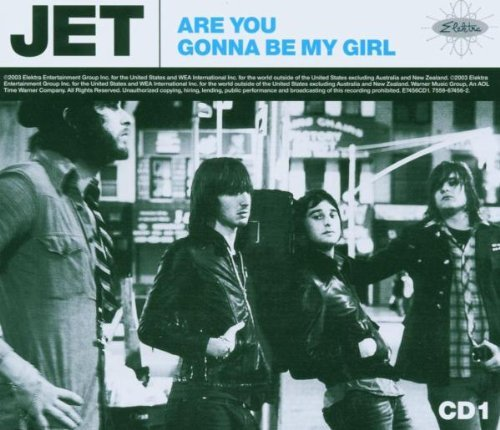 Jet Are You Gonna Be My Girl 1