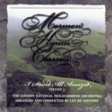 The London National Philharmonic Lex De Azevedo Mormon Hymn Classics; I Stand All Amazed; Volume 3